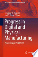 Progress In Digital And Physical Manufacturing Book PDF