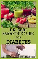 Dr. Sebi Smoothie Cure for Diabetes Pdf/ePub eBook