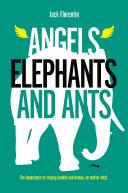 Angels Elephants And Ants