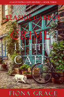 Crime in the Caf    A Lacey Doyle Cozy Mystery   Book 3
