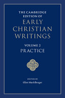 The Cambridge Edition of Early Christian Writings  Volume 2  Practice