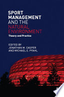 Sport Management and the Natural Environment Book