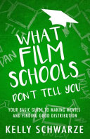 What Film Schools Don't Tell You