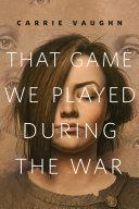 That Game We Played During the War Pdf/ePub eBook