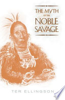 The Myth Of The Noble Savage