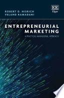 """Entrepreneurial Marketing: A Practical Managerial Approach"" by Robert D. Hisrich, Veland Ramadani"