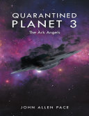 Quarantined Planet 3: The Ark Angels