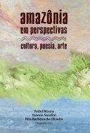 Amazônia em Perspectivas: Cultura, Poesia, Arte