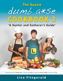 The Aussie Dumb A se Cookbook 2