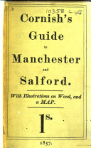 Cornishs  Stranger s Guide through Manchester and Salford  A new edition  With a map of the city  and engravings  etc