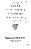 Essai sur la théorie des volcans d'Auvergne. [By F. D. Regnault, Count de Montlosier.]