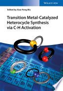 Transition Metal Catalyzed Heterocycle Synthesis Via C H Activation