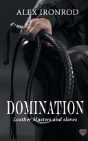 Domination: Leather Masters and Slaves