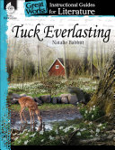 Tuck Everlasting  An Instructional Guide for Literature