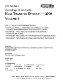 Proceedings of the ASME Heat Transfer Division, 2000: Heat transfer in turbomachinery. Artificial neural networks for thermal systems and materials processing and manufacturing. Transport phenomena in materials processing and manufacturing. Transport phenomena in composite materials processing. Transport phenomena in spray and coating processing