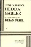 Henrik Ibsen s Hedda Gabler