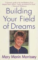 Building Your Field of Dreams