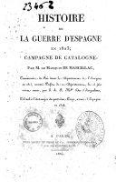 Histoire de la guerre d'Espagne en 1823; campagne de Catalogne: par M. le marquis De Marcillac ..