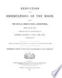 Reduction of Observations of the Moon, Made at Royal Observatory, Greenwich, from 1750 to 1830