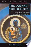 The Law and the Prophets  : Black Consciousness in South Africa, 1968-1977