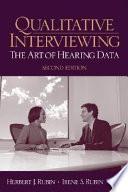 """""""Qualitative Interviewing: The Art of Hearing Data"""" by Herbert J.. Rubin, Herbert J. Rubin, Irene Rubin"""