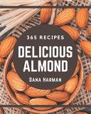 365 Delicious Almond Recipes