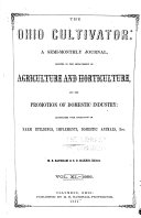 THE OHIO CULTIVATOR  A SEMI MONTHLY JOURNAL  DEVOTED TO THE IMPROVEMENT OF AGRICULTURE AND HORTICULTURE  AND THE PROMOTION OF DOMESTIC INDUSTRY  ILLUSTRATED WITH ENGLAVING OF FARM BUILDINGS  IMPLEMENTS  DOMESTIC ANIMALS  Erc