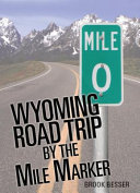 Pdf Wyoming Road Trip by the Mile Marker: Travel/Vacation Guide to Yellowstone, Grand Teton, Devils Tower, Oregon Trail, Camping, Hiking, Tourism, More...
