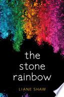 The Stone Rainbow