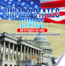 United States Civics   Bill Of Rights for Kids   1787   2016 incl Amendments   4th Grade Social Studies