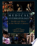 """Encyclopedia of Medical Anthropology: Health and Illness in the World's Cultures Topics Volume 1; Cultures -"" by Carol R. Ember, Melvin Ember"