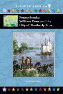 Pennsylvania: William Penn and the City of Brotherly Love Pdf/ePub eBook