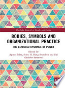 Bodies, Symbols and Organizational Practice