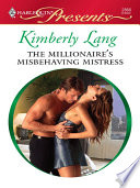 The Millionaire s Misbehaving Mistress Book