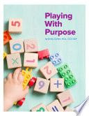 """Playing With Purpose"" by Emily Cohen, MA, CCC-SLP"