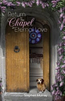 Return to the Chapel of Eternal Love Book