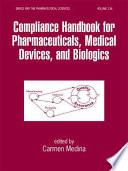 Compliance Handbook for Pharmaceuticals  Medical Devices  and Biologics Book