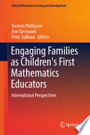 Engaging Families as Children s First Mathematics Educators Book