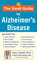The Small Guide to Alzheimer s Disease