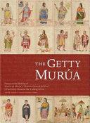 Getty Murúa: Essays on the Making of Martín de Murúa's Historia General del Piru, J. Paul Getty Museum Ms. Ludwig XIII 16