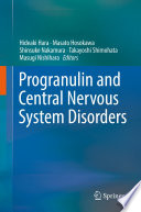 Progranulin and Central Nervous System Disorders Book