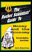 The Rocket Scientists  Guide to Money and the Economy