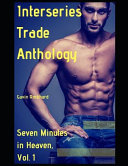 Interseries Trade Anthology: Seven Minutes in Heaven
