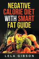 Negative Calorie Diet with Smart Fat Guide Book