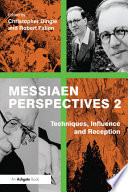 Messiaen Perspectives 2  Techniques  Influence and Reception