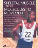Skeletal Muscle from Molecules to Movement