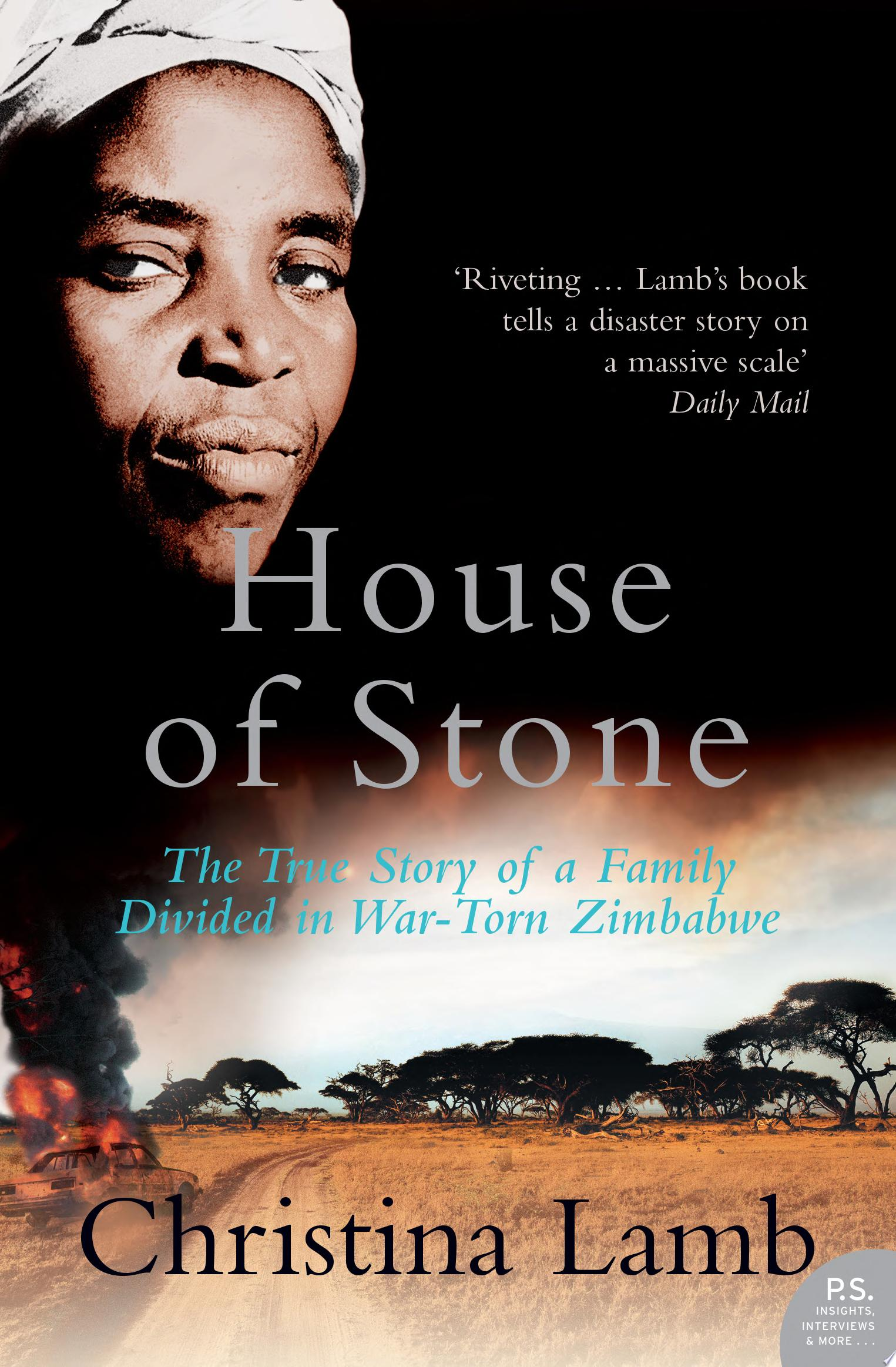 House of Stone  The True Story of a Family Divided in War Torn Zimbabwe