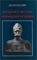 Nietzsche s Enticing Psychology of Power