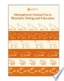 Alternatives to animal use in research  testing  and education  Book