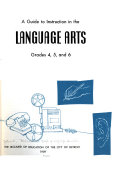 A Guide to Instruction in the Language Arts, Grades 4, 5, and 6